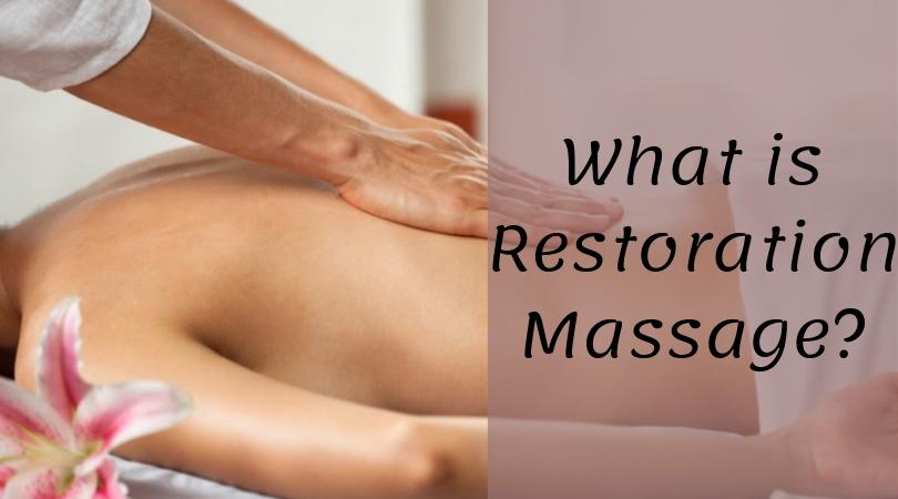 What is Restoration Massage_